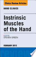 Instrinsic Muscles of the Hand, An Issue of Hand Clinics - E-Book