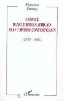 L'ESPACE DANS LE ROMAN AFRICAIN FRANCOPHONE CONTEMPORAIN (1970-1990) Pdf/ePub eBook
