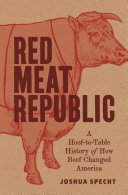 link to Red meat republic : a hoof-to-table history of how beef changed America in the TCC library catalog