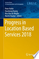 Progress in Location Based Services 2018