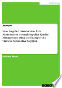 New Supplier Introduction  Risk Minimization through Supplier Quality Management using the Example of a Chinese Automotive Supplier