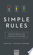 Simple Rules  : Einfache Regeln für komplexe Situationen