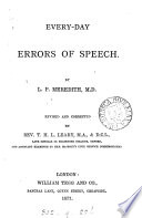 Every day errors of speech  revised by T H L  Leary