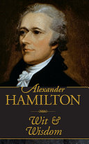 Alexander Hamilton: Wit and Wisdom ebook