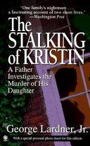 The Stalking of Kristin