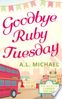 Goodbye Ruby Tuesday The House On Camden Square Book 1