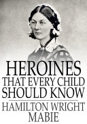 Heroines That Every Child Should Know [Pdf/ePub] eBook