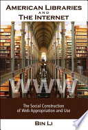 American Libraries and the Internet  The Social Construction of Web Appropriation and Use
