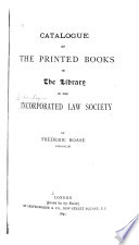 Catalogue of the Printed Books in the Library of the Incorporated Law Society Book