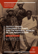 Pdf Textile Trades, Consumer Cultures, and the Material Worlds of the Indian Ocean Telecharger