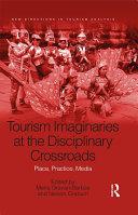 Pdf Tourism Imaginaries at the Disciplinary Crossroads