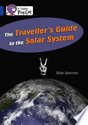 The Traveller's Guide to the Solar System
