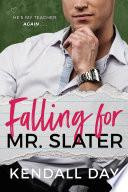 Falling for Mr  Slater