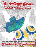 The Butterfly Garden Adult Coloring Book Book