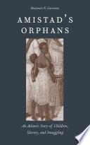 Amistad S Orphans