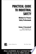 Practical Guide to Industrial Safety  : Methods for Process Safety Professionals