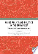 Aging Policy And Politics In The Trump Era