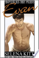 Tempting His Best Friend: Evan (Steamy, Breeding, Impregnation, Barely Legal, Taboo Romance, Erotic Sex Stories)