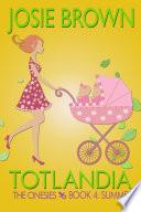 Totlandia  The Onesies  Book 4   Summer