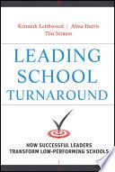 Leading School Turnaround  : How Successful Leaders Transform Low-Performing Schools