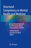 Structural Competency in Mental Health and Medicine