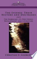 The Essenes  : Their History and Doctrines ; And, The Kabbalah : Its Doctrines, Development, and Literature