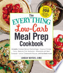 The Everything Low Carb Meal Prep Cookbook Book
