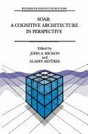 Soar: A Cognitive Architecture in Perspective [Pdf/ePub] eBook