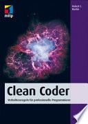 Clean Coder  : Verhaltensregeln für professionelle Programmierer