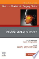 Dentoalveolar Surgery  An Issue of Oral and Maxillofacial Surgery Clinics of North America  E Book