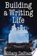 Building a Writing Life Book PDF