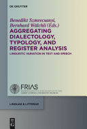 Aggregating Dialectology  Typology  and Register Analysis