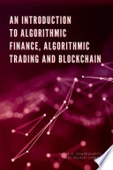 An Introduction to Algorithmic Finance  Algorithmic Trading and Blockchain Book