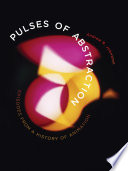 Book cover for Pulses of abstraction : episodes from a history of animation