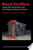 Blood Sacrifices  : Violent Non-State Actors and Dark Magico-Religious Activities