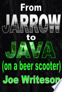 From Jarrow to Java  on a beer scooter