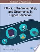 Handbook of Research on Ethics  Entrepreneurship  and Governance in Higher Education