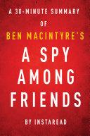 A Spy Among Friends by Ben Macintyre - A 30-minute Instaread Summary [Pdf/ePub] eBook
