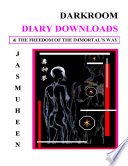 Darkroom Diary Downloads   the Freedom of the Immortal s Way Book