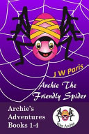Archie the Friendly Spider 4 Book Bundle