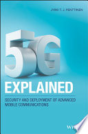 """5G Explained: Security and Deployment of Advanced Mobile Communications"" by Jyrki T. J. Penttinen"