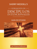 Sherry Weddell s Forming Intentional Disciples Study Guide  Spanish Book