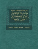 Horae Apocalypticae Or A Commentary On The Apocalypse Critical And Historical Including Also An Examination Of The Chief Prophecies Of Daniel Volume 2 Primary Source Edition