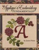 Appliqué and Embroidery Fundamentals