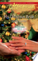 His Christmas Bride Mills Boon Love Inspired Wedding Bell Blessings Book 2