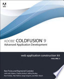 Adobe ColdFusion 9 Web Application Construction Kit, Volume 3  : Advanced Application Development