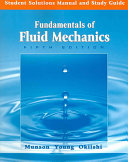 Student Solutions Manual and Study Guide to Accompany Fundamentals of Fluid Mechanics  5th Edition
