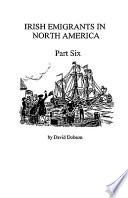 Irish Emigrants In North America Part Six