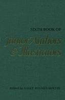 Sixth Book of Junior Authors   Illustrators