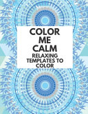 Color Me Calm Coloring Book Relaxing Templates To Color